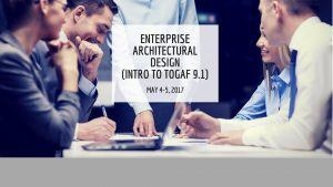 ENTERPRISE ARCHITECTURAL DESIGN