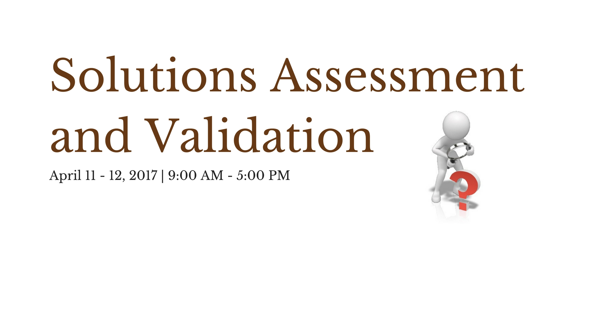 Solutions Assessment and Validation