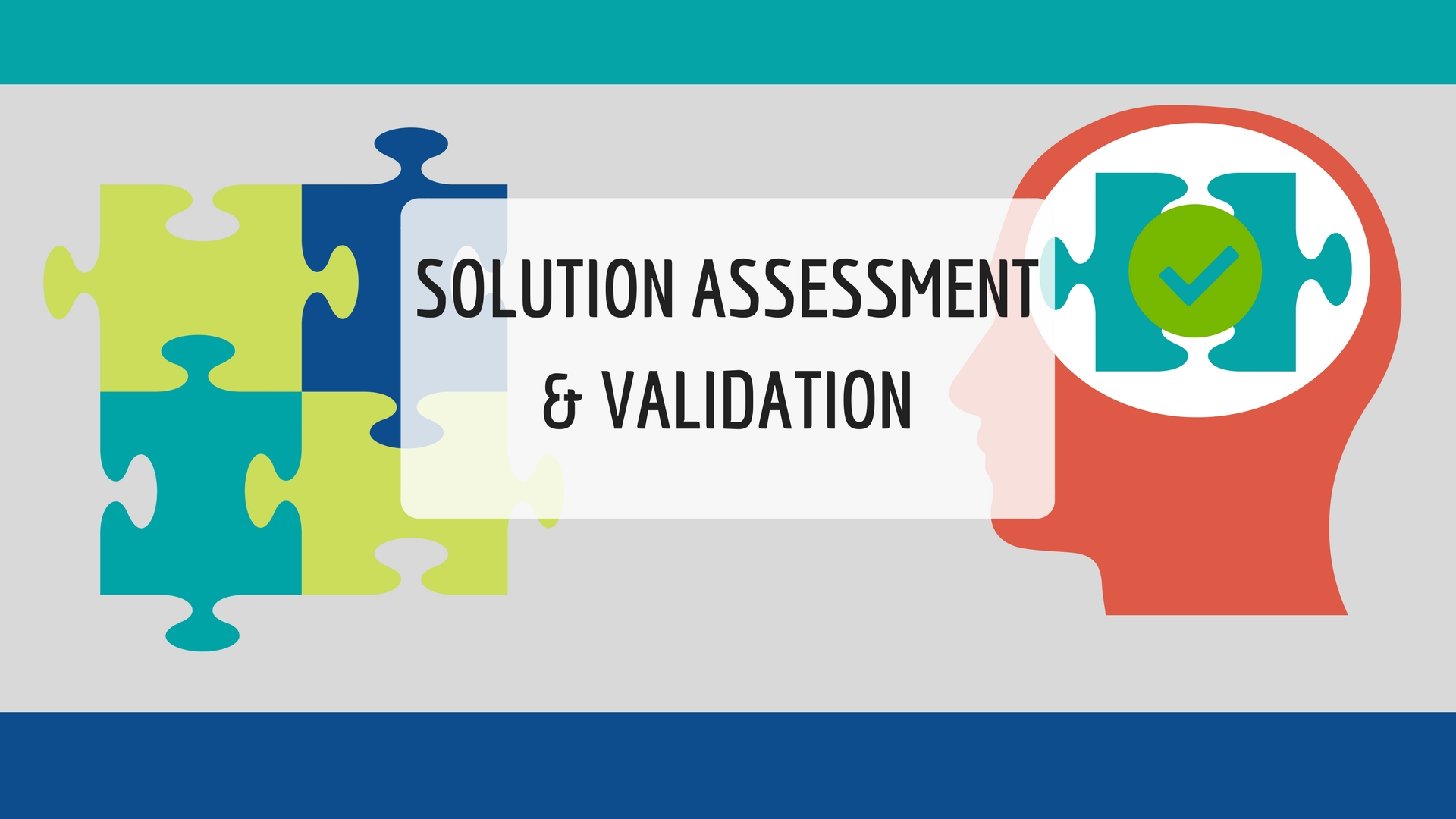 Solution Assessment And Validation