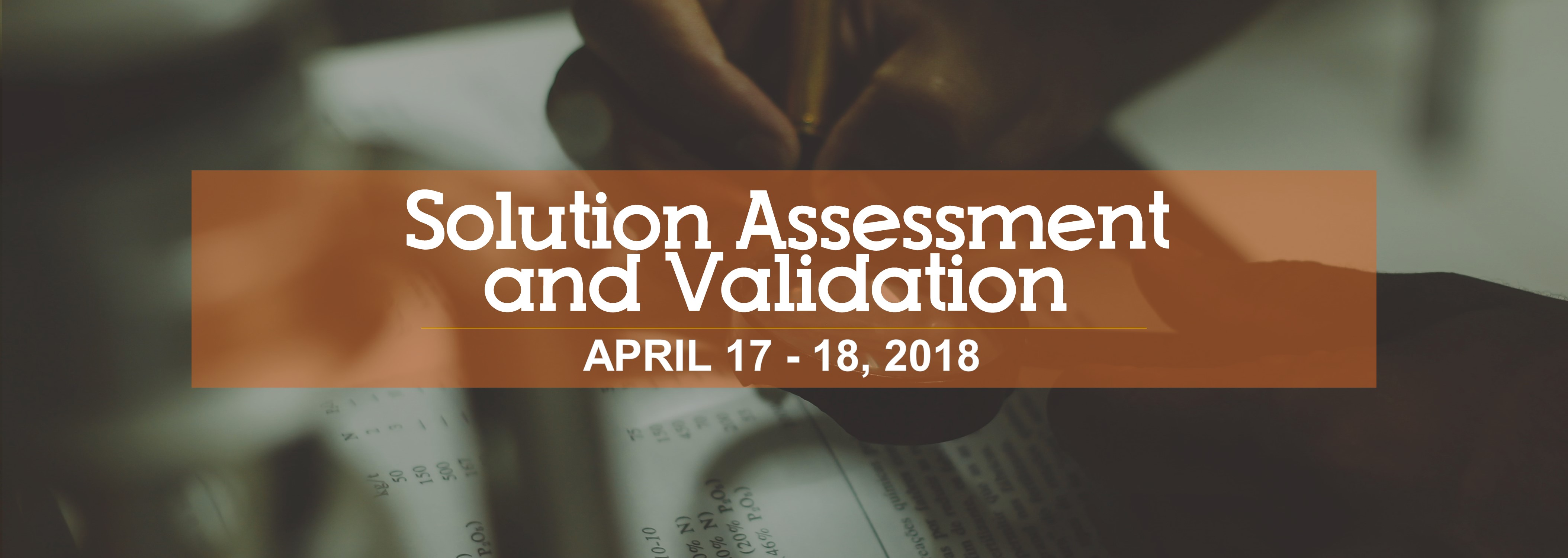 Solution Assessment and Validation on April 17 - 18, 2018
