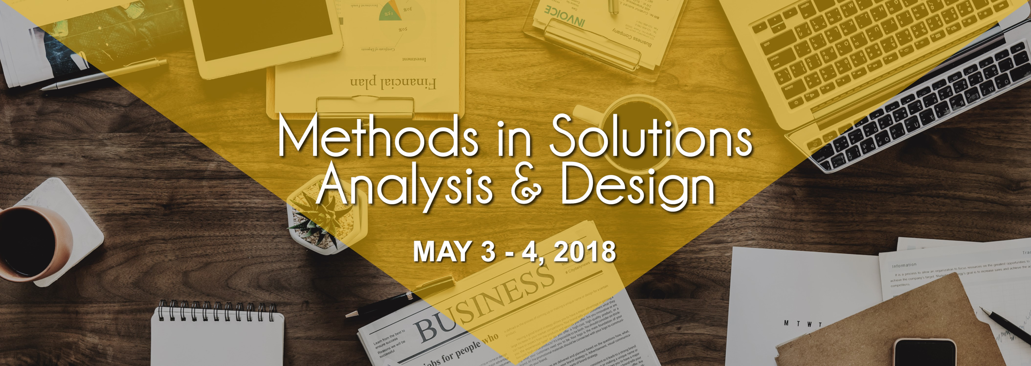 Methods in Solutions Analysis and Design on May 3 - 4, 2018