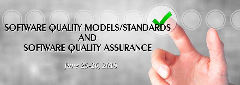 Software Quality Models/Standaards and Software Quality Assurance - June 25-26, 2018