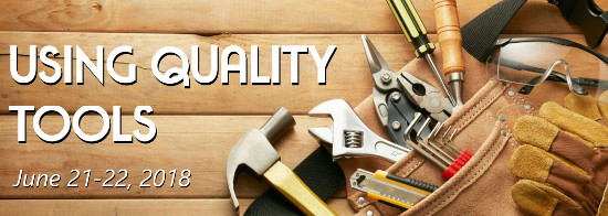 Using Quality Tools June 21-22, 2018